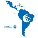 Еще больше способов пополнения кошельков WebMoney в Латинской Америке